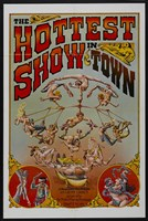 """The Hottest Show in Town - 11"""" x 17"""", FulcrumGallery.com brand"""