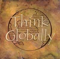 Think Globally Fine Art Print