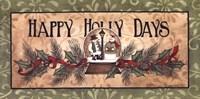 "Happy Holly Days by Linda Spivey - 20"" x 10"""