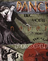 """Dance Like You'll Never See These People Again by Julie Ueland - 22"""" x 28"""""""