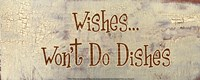 Wishes... Won't Do Dishes Fine Art Print