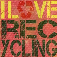 I love Recycling Fine Art Print