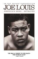 "Joe Louis: America's Hero... Betrayed, 2008, 2008 - 11"" x 17"""
