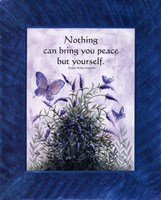 Nothing Can Bring You Peace Framed Print