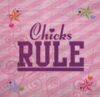 Chicks Rule Fine Art Print