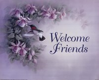 Welcome Friends Fine Art Print