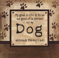 "Good Person As My Dog Thinks by Jennifer Pugh - 12"" x 12"" - $9.99"