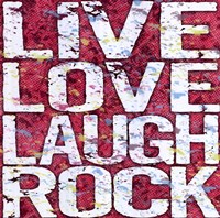 "Live Love Laugh Rock by Louise Carey - 24"" x 24"""