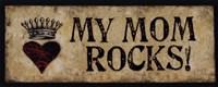 """My Mom Rocks! by Stephanie Marrott - 20"""" x 8"""", FulcrumGallery.com brand"""