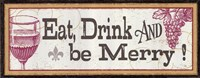 Eat Drink and be Merry Framed Print
