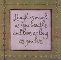"""Laugh Breathe Love by Karen Tribett - 10"""" x 10"""""""