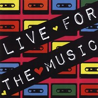 Live for the Music