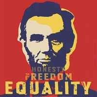 Abraham Lincoln:  Honesty, Freedom, Equality Fine Art Print