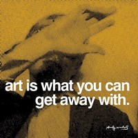 "Art is what you can get away with by Andy Warhol - 12"" x 12"""