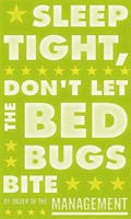 Sleep Tight, Don't Let the Bedbugs Bite (green & white) Fine Art Print