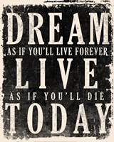 Dream, Live, Today - James Dean Quote - various sizes