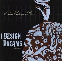 Designers Dreams Fine Art Print