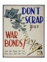 Don't Scrap Your War Bonds - various sizes - $29.99