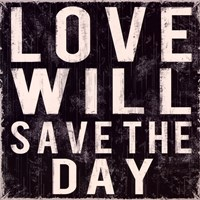 Love Will Save Fine Art Print