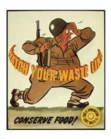 Watch Your Waste Line, Conserve Food. Food is Amnution - U.S. Army Fine Art Print