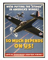 "We're Putting the ""Stings"" in America's Wings! Fine Art Print"