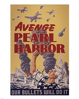 Avenge Pearl Harbor - Our Bullets Will Do It Fine Art Print