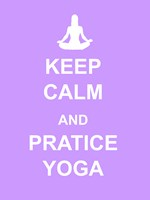 Keep Calm and Practice Yoga - various sizes