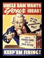 Uncle Sam Wants Your Ideas Keep 'Em Firing Fine Art Print