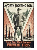 Worth Fighting for, Help Your Park Ranger Prevent Fires Fine Art Print