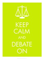 Keep Calm and Debate On - various sizes