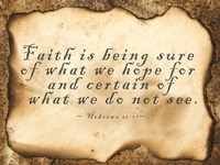 Faith is Being Sure Fine Art Print