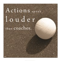 Actions Speak Louder than Coaches Framed Print