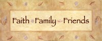 """Faith, Family, Friends - 20"""" x 8"""""""