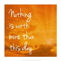 Nothing is worth more Fine Art Print