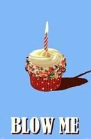 "Blow Me - Cupcake - 24"" x 36"""