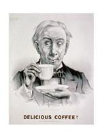 Delicious Coffee! - various sizes