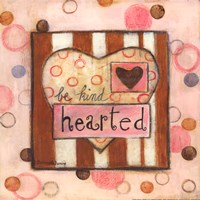 Be Kind Hearted Fine Art Print