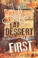 East Dessert First Fine Art Print