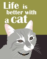 Life Is Better With A Cat Fine Art Print