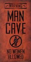 Warning - Man Cave Fine Art Print