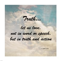 Truth 1 John 3:18 - Against the Sky - various sizes
