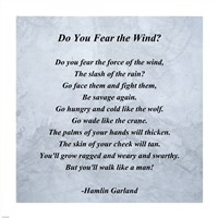 Hamlin Garland - Do you Fear the Wind quote Fine Art Print
