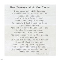 Men Improve With the Years, William Butler Yeats - various sizes