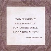 Sow Sparingly 2 Corinthians 9:6 Fine Art Print