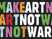 Make Art Not War Fine Art Print