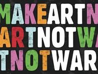 """Make Art Not War by Erin Clark - 16"""" x 12"""""""