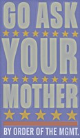Go Ask Your Mother Fine Art Print