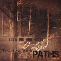 Teach Me Your Paths Fine Art Print