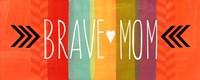 "Brave Mom by Linda Woods - 18"" x 6"""