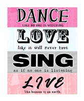Dance, Love, Sing, Live Fine Art Print